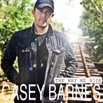 Casey Barnes 'The Way We Ride'
