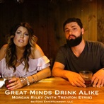 Morgan Riley with Trenton Etris    'Great Minds Drink Alike'