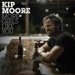 Kip Moore 'More Girls Like You'
