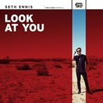 Seth Ennis  'Look At You  Impacting'