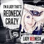 Lady Redneck  'I'm a Lady That's Redneck Crazy'