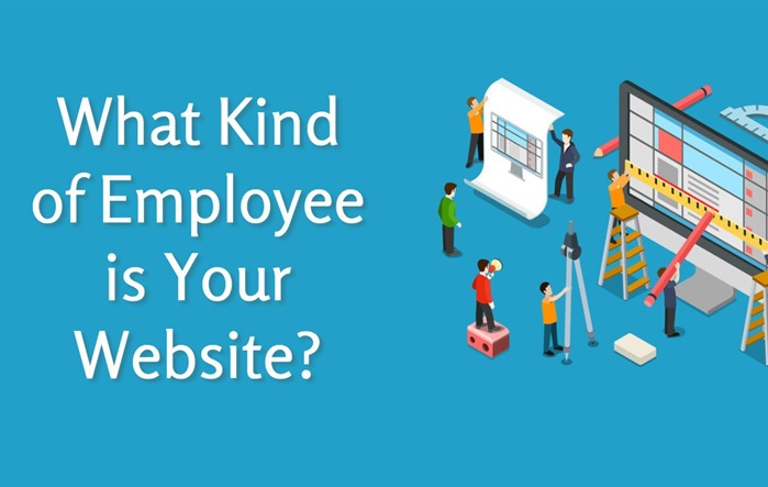 What Kind of Employee is Your Website?