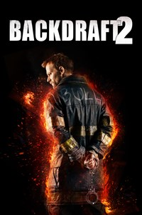 Backdraft 2 - Now Playing on Demand