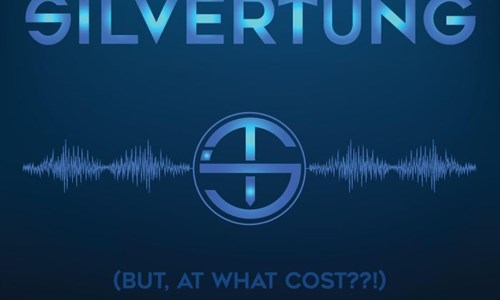 Silvertung - But At What Cost??!